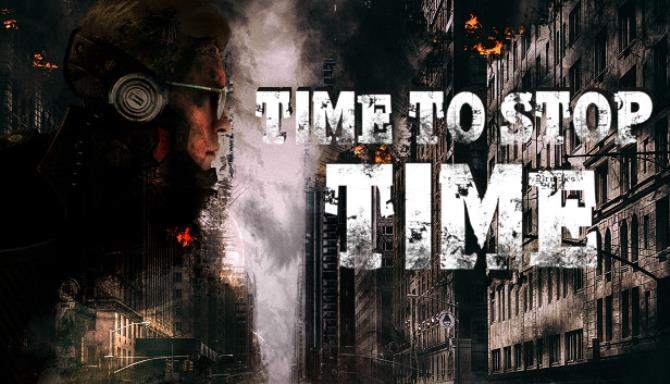 https://www.oyunindir.vip/wp-content/uploads/2020/12/Time-To-Stop-Time-indir-Full.jpg